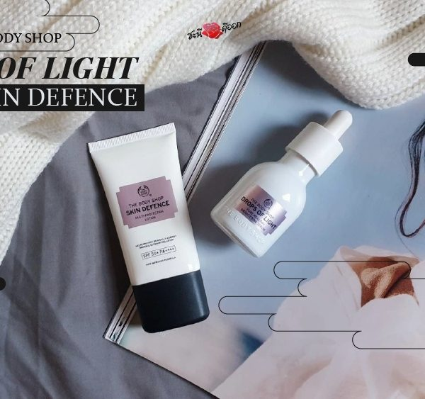 The Body Shop Drop of Light + New Skin Defence